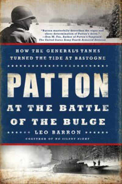 Patton at the Battle of the Bulge: How the General's Tanks Turned the Tide at Bastogne