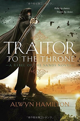Traitor to the Throne (Rebel of the Sands, Bk. 2)