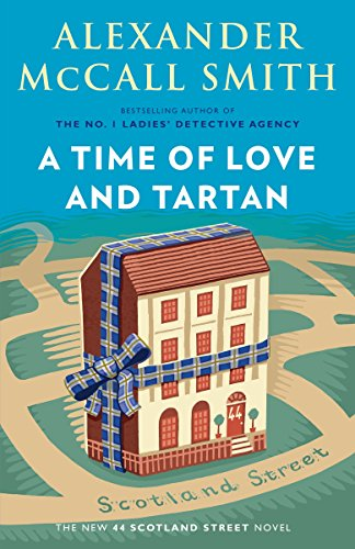 A Time of Love and Tartan (44 Scotland Street, Bk.12)