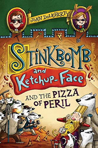 Stinkbomb and Ketchup-Face and the Pizza of Peril (Bk. 3)