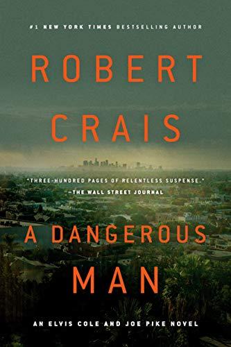 A Dangerous Man (An Elvis Cole and Joe Pike Novel, Bk. 18) (Paperback)