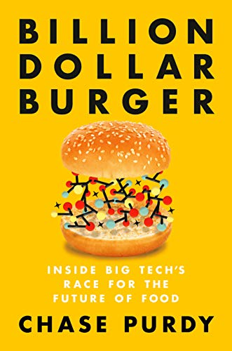 Billion Dollar Burger: Inside Big Tech's Race for the Future of Food (Hardcover)