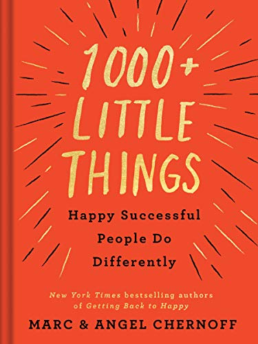 1000+ Little Things Happy Successful People Do Differently (Hardcover)