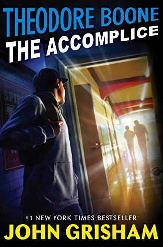 Theodore Boone: The Accomplice (Bk. 7)