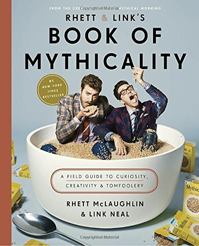 Book of Mythicality: A Field Guide to Curiosity, Creativity & Tomfoolery (Hardcover)