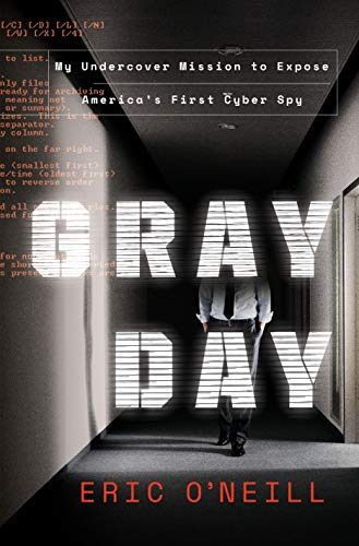Gray Day: My Undercover Mission to Expose America's First Cyber Spy (Hardcover)