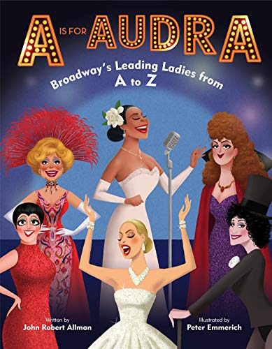 A is for Audra: Broadway's Leading Ladies from A to Z (Hardcover)