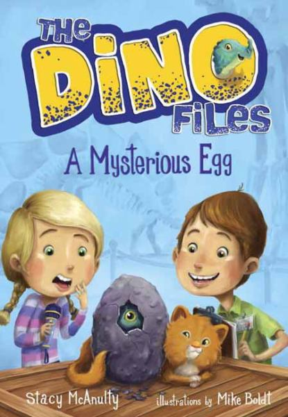 A Mysterious Egg (The Dino Files, Bk. 1)