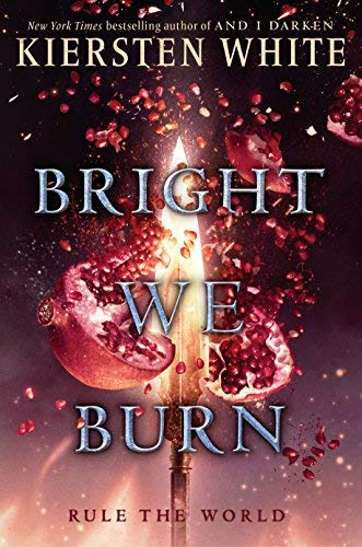 Bright We Burn (The Conqueror's Saga, Bk. 3)