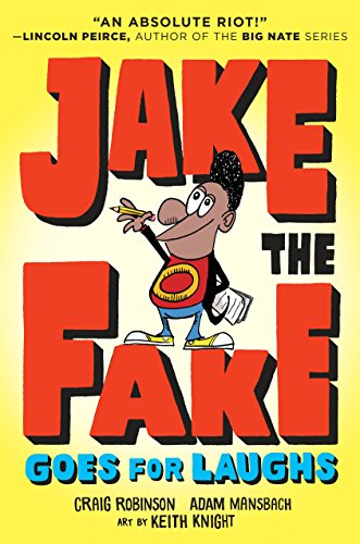 Jake the Fake Goes for Laughs (Jake the Fake, Bk. 2)