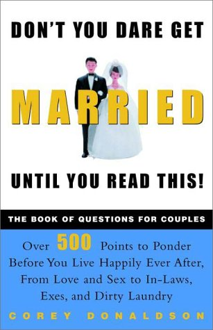 Don't You Dare Get Married Until You Read This !