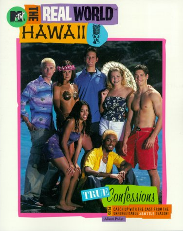 The Real World Hawaii: True Confessions