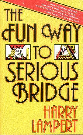 The Fun Way to Serious Bridge (Paperback)