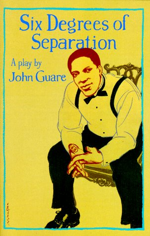Six Degrees of Separation: A Play