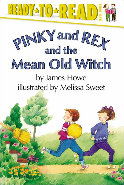Pinky and Rex and the Mean Old Witch (Pinky & Rex, Ready-to-Read Level 3)