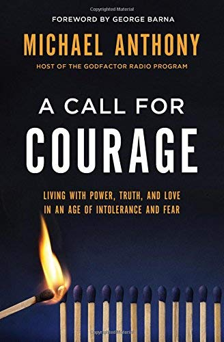 A Call for Courage: Living with Power, Truth, and Love in an Age of Intolerance and Fear (Hardcover)