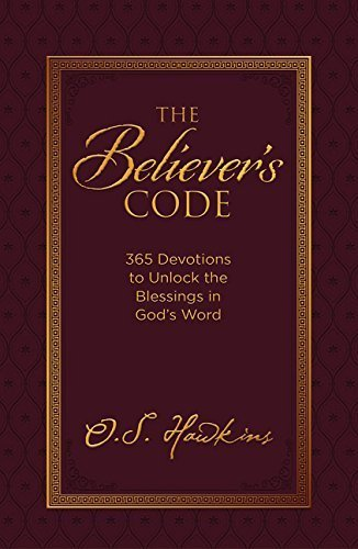 The Believer's Code: 365 Devotions to Unlock the Blessings of God's Word