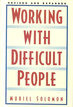 Working With Difficult People (Revised and Expanded)