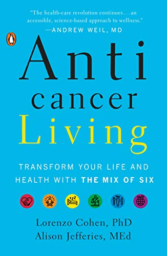 Anticancer Living: Transform Your Life and Health with the Mix of Six (Paperback)