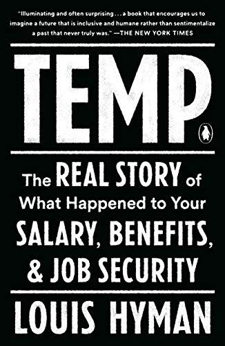 Temp: The Real Story of What Happened to Your Salary, Benefits, and Job Security