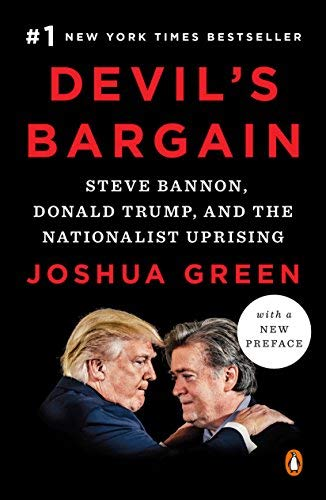 Devil's Bargain: Steve Bannon, Donald Trump, and the Nationalist Uprising