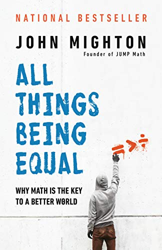 All Things Being Equal: Why Math Is the Key to a Better World (Paperback)