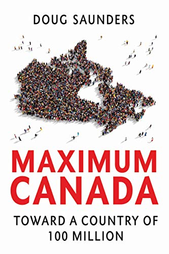 Maximum Canada: Toward a Country of 100 Million