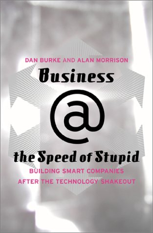 Business @ the Speed of Stupid
