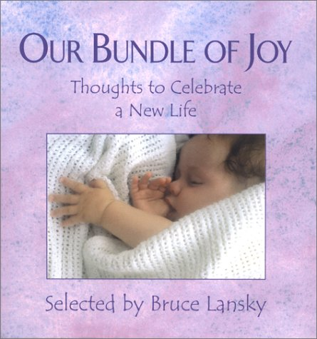 Our Bundle of Joy: Thoughts to Celebrate a New Life