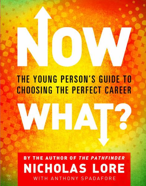 Now What? The Young Person's Guide to Choosing the Perfect Career