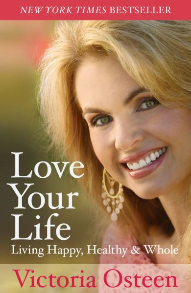 Love Your Life: Living Happy, Healthy & Whole