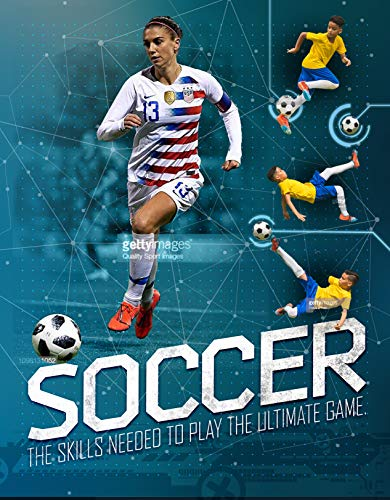 Soccer: The Skills You Need to Play the Ultimate Game