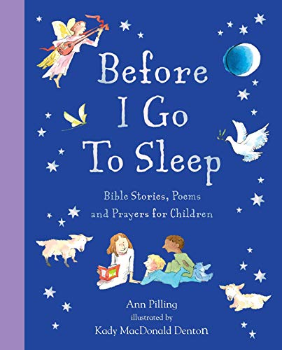 Before I Go To Sleep: Bible Stories, Poems, and Prayers for Children