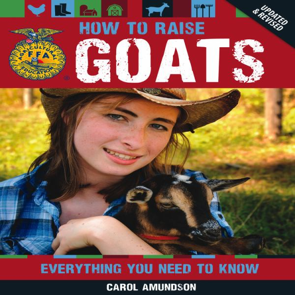 How to Raise Goats: Everything You Need to Know (Updated & Revised)