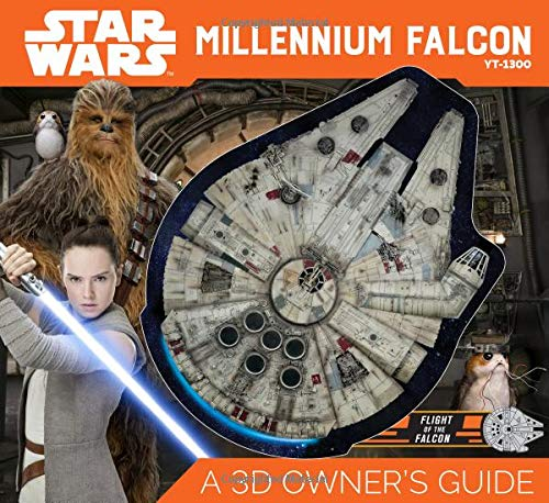 Star Wars Millennium Falcon: A 3D Owner's Guide