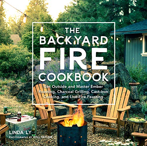 The Backyard Fire Cookbook