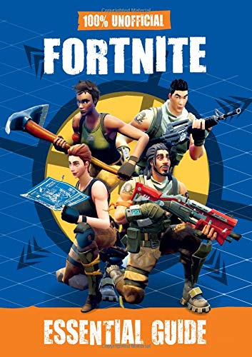 100% Unofficial Fortnite Essential Guide (Hardcover)