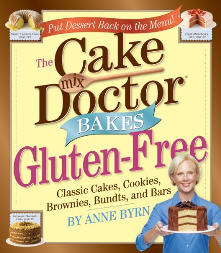 The Cake Mix Doctor Bakes Gluten-Free