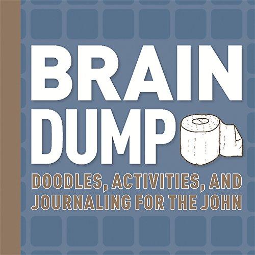 Brain Dump: Doodles, Activities, and Journaling for the John (Hardcover)