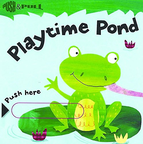 Playtime Pond (Push & Pull Books)
