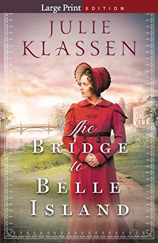 The Bridge to Belle Island (Large Print Edition)