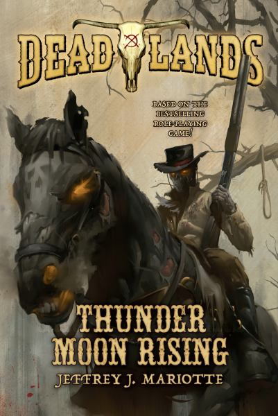 Thunder Moon Rising (Deadlands, Bk. 2)