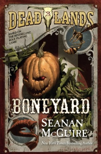 Boneyard (Deadlands, Bk. 3)