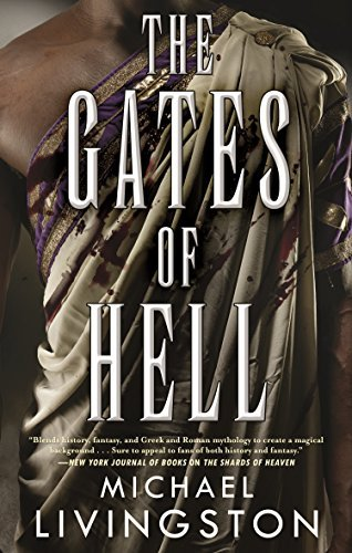 The Gates of Hell: A Novel of the Roman Empire (The Shards of Heaven, Bk. 2)