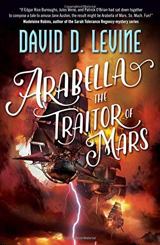 Arabella The Traitor of Mars (The Adventures of Arabella Ashby, Bk. 3)