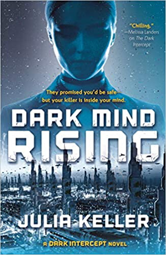 Dark Mind Rising (The Dark Intercept, Bk. 2)