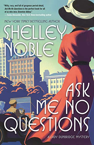 Ask Me No Questions (A Lady Dunbridge Mystery)