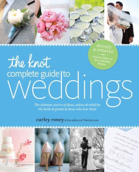 The Knot Complete Guide to Weddings (Revised & Updated)