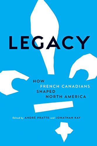 Legacy: How French Canadians Shaped North America