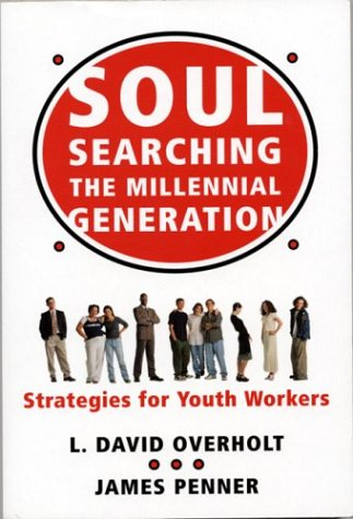 Soul Searching the Millennial Generation: Strategies for Youth Workers